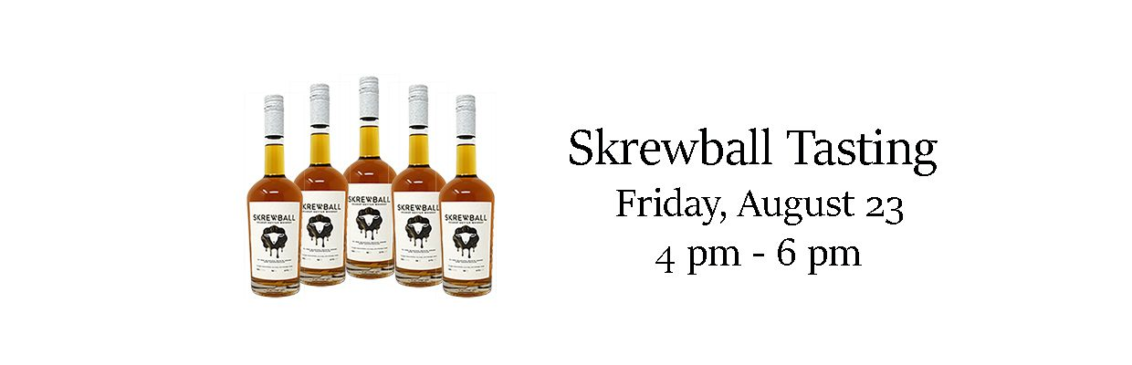 Skrewbaall Tasting 8.23 at Good Time Liquors